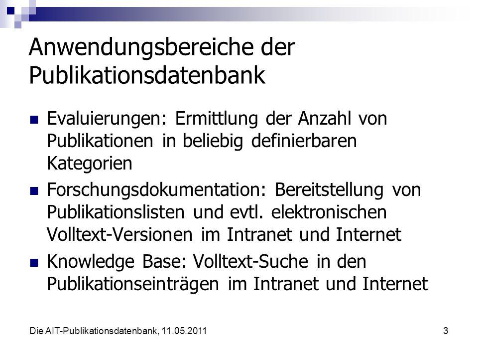 """Die AIT-Publikationsdatenbank, 11.05.201114 Editierrechte in der Datenbank Datensätze können bearbeitet werden von:  ihren """"Eigentümer/innen ;  den """"Betroffenen (z.B."""