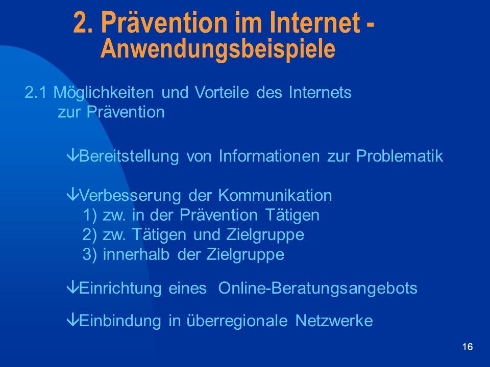 16 2. Prävention im Internet - Anwendungsbeispiele 2.1 Möglichkeiten und Vorteile des Internets zur Prävention â Bereitstellung von Informationen zur