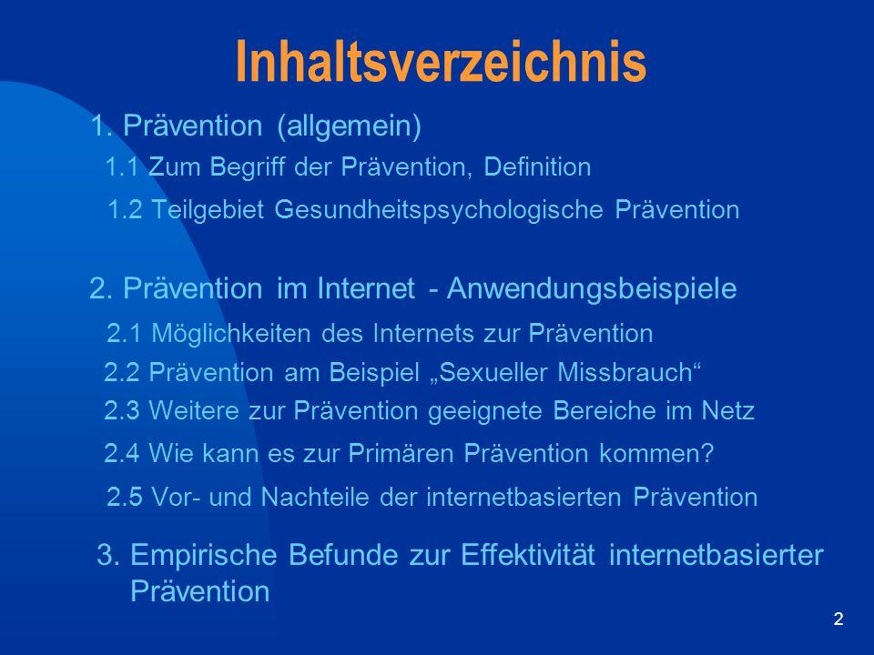 2 Inhaltsverzeichnis 1. Prävention (allgemein) 1.1 Zum Begriff der Prävention, Definition 1.2 Teilgebiet Gesundheitspsychologische Prävention 2. Präve