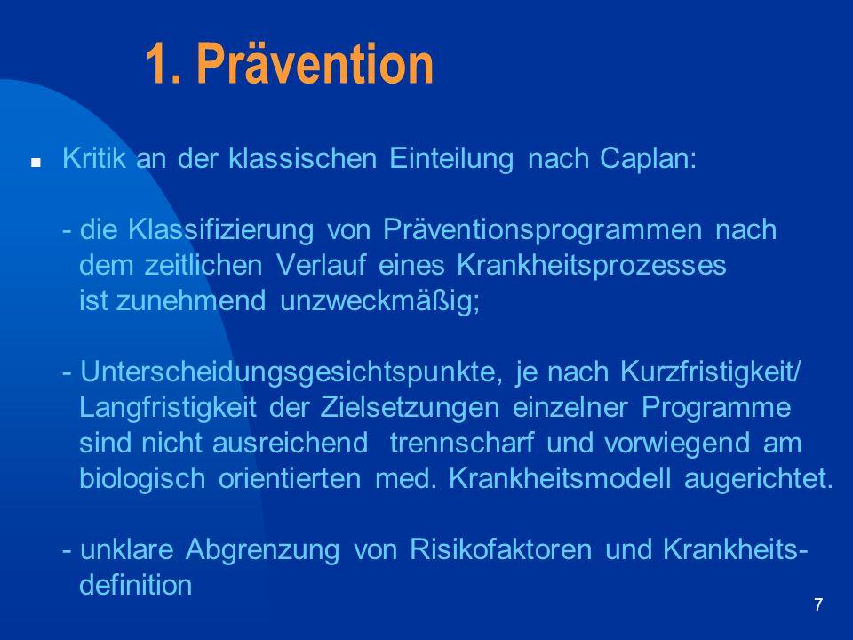 7 n Kritik an der klassischen Einteilung nach Caplan: - die Klassifizierung von Präventionsprogrammen nach dem zeitlichen Verlauf eines Krankheitsproz