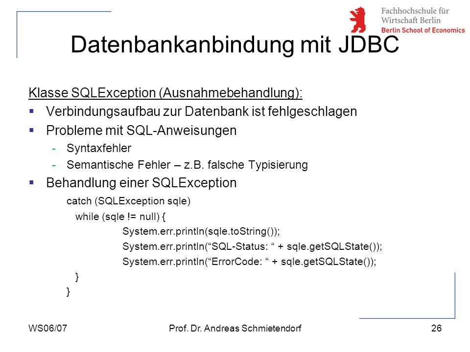 WS06/07Prof. Dr. Andreas Schmietendorf27 Beispiel für die Verwendung des JDBC-Interfaces