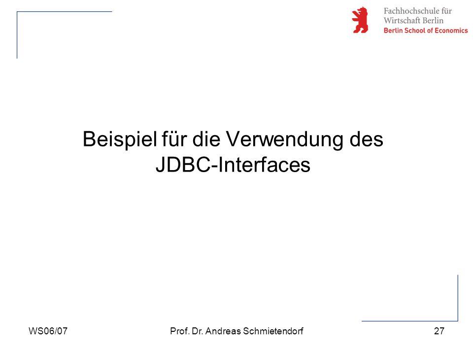 WS06/07Prof.Dr. Andreas Schmietendorf28 JDBC-Beispiel Benötigte Software bzw.