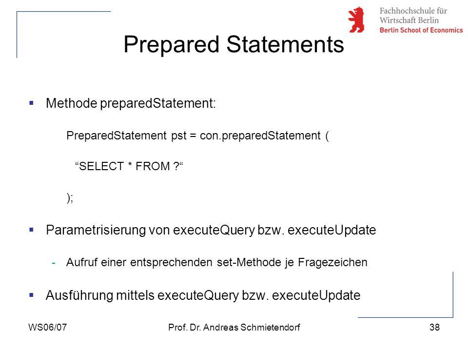 WS06/07Prof. Dr. Andreas Schmietendorf39 Prepared Statements