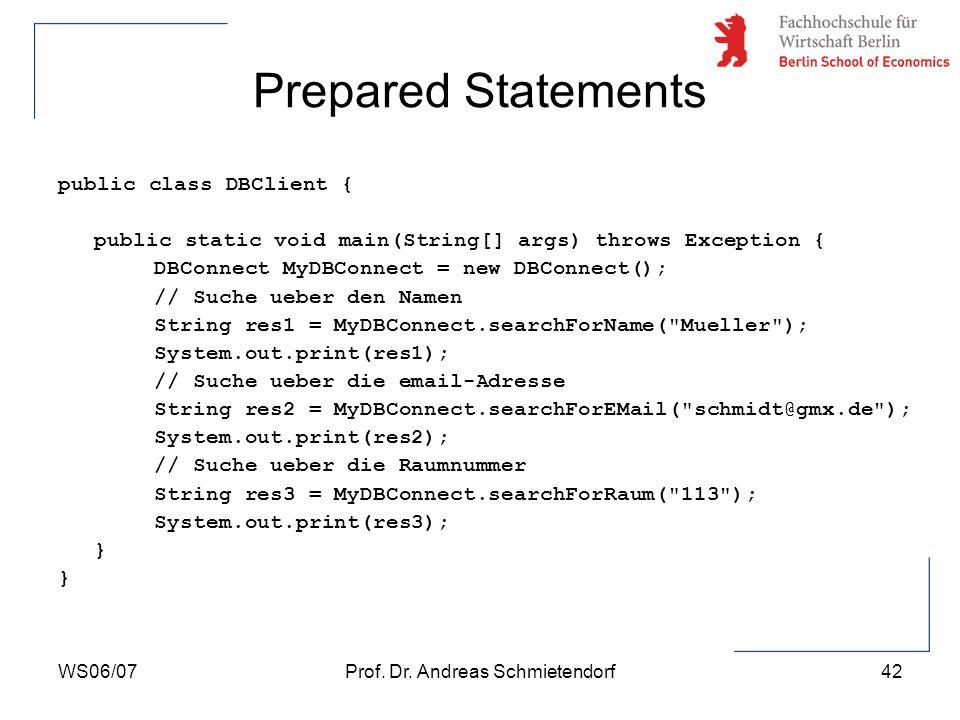 WS06/07Prof. Dr. Andreas Schmietendorf43 Prepared Statements