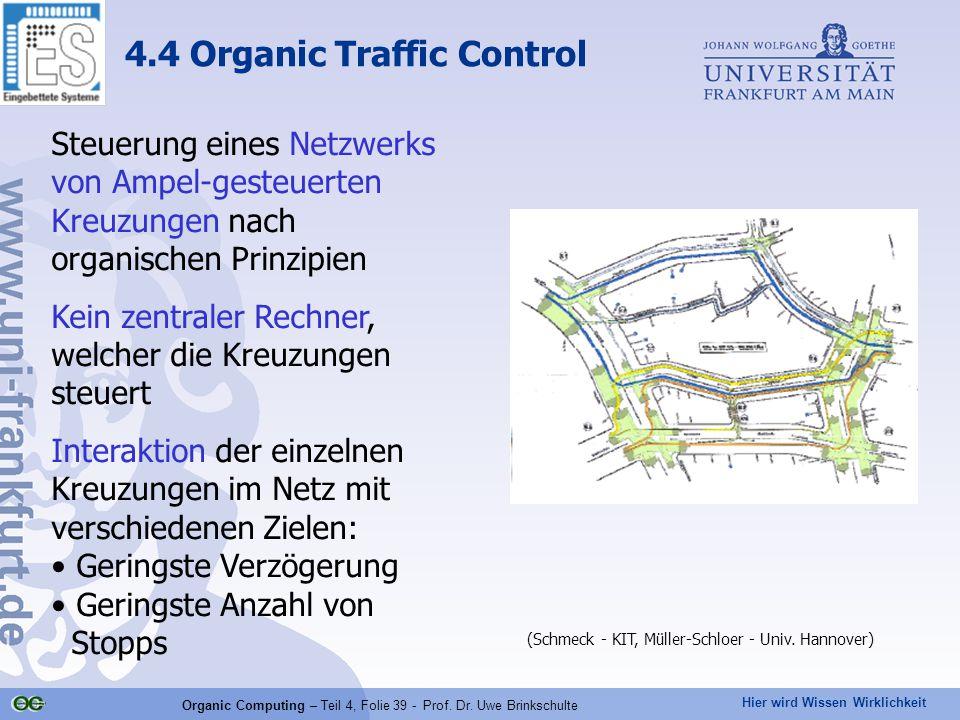 Hier wird Wissen Wirklichkeit Organic Computing – Teil 4, Folie 39 - Prof.