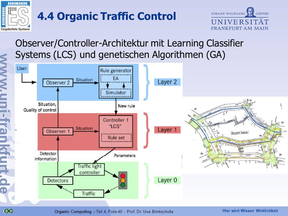 Hier wird Wissen Wirklichkeit Organic Computing – Teil 4, Folie 40 - Prof.