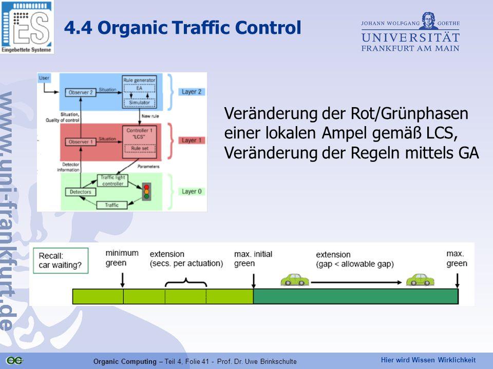 Hier wird Wissen Wirklichkeit Organic Computing – Teil 4, Folie 41 - Prof.