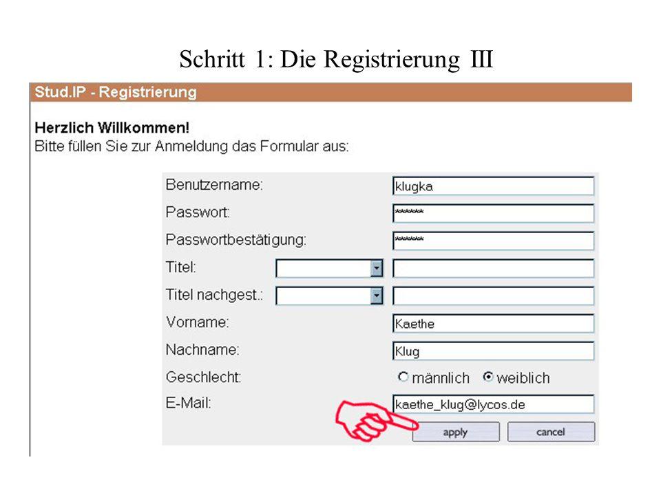 Schritt 1: Die Registrierung III