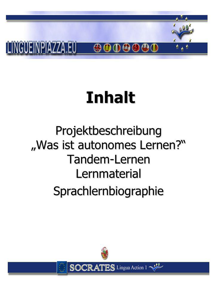 """Inhalt Projektbeschreibung """"Was ist autonomes Lernen?"""" Tandem-Lernen Lernmaterial Sprachlernbiographie"""
