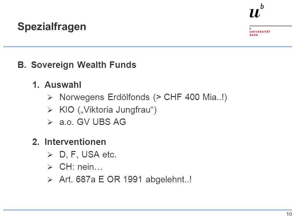 "10 Spezialfragen B.Sovereign Wealth Funds 1.Auswahl  Norwegens Erdölfonds (> CHF 400 Mia..!)  KIO (""Viktoria Jungfrau )  a.o."