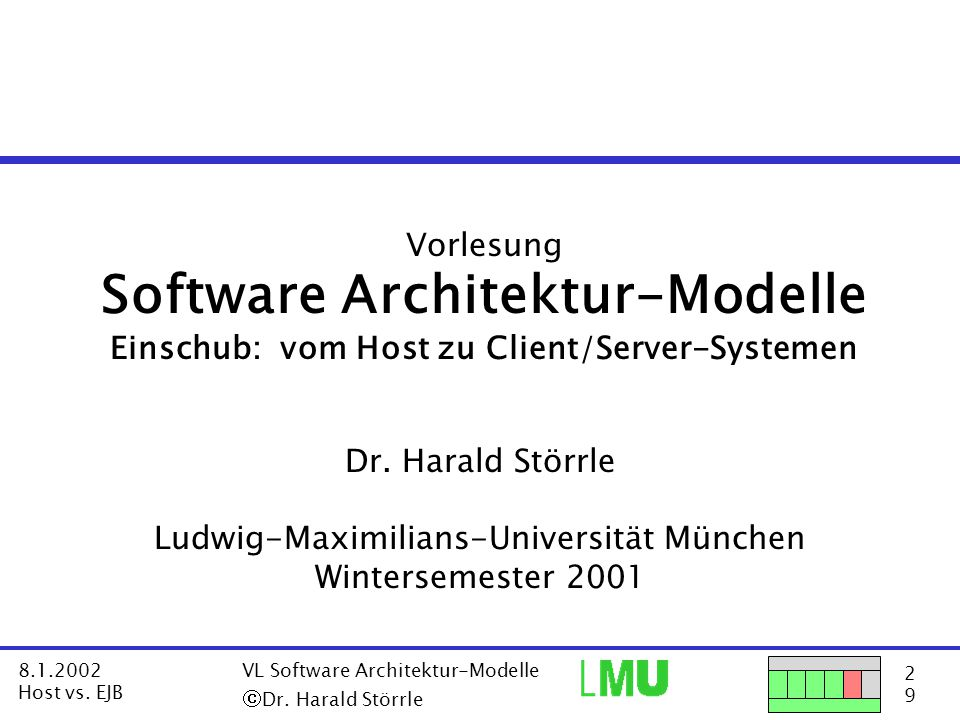 23 9 8.1.2002 Host vs.EJB VL Software Architektur-Modelle  Dr.