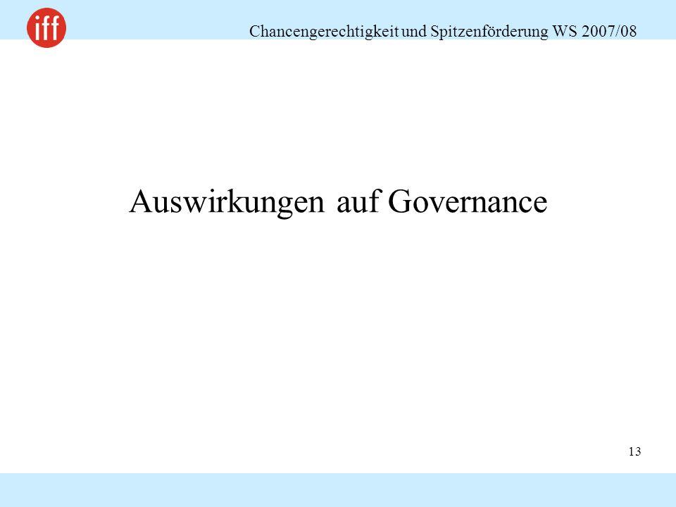 Chancengerechtigkeit und Spitzenförderung WS 2007/08 13 Auswirkungen auf Governance