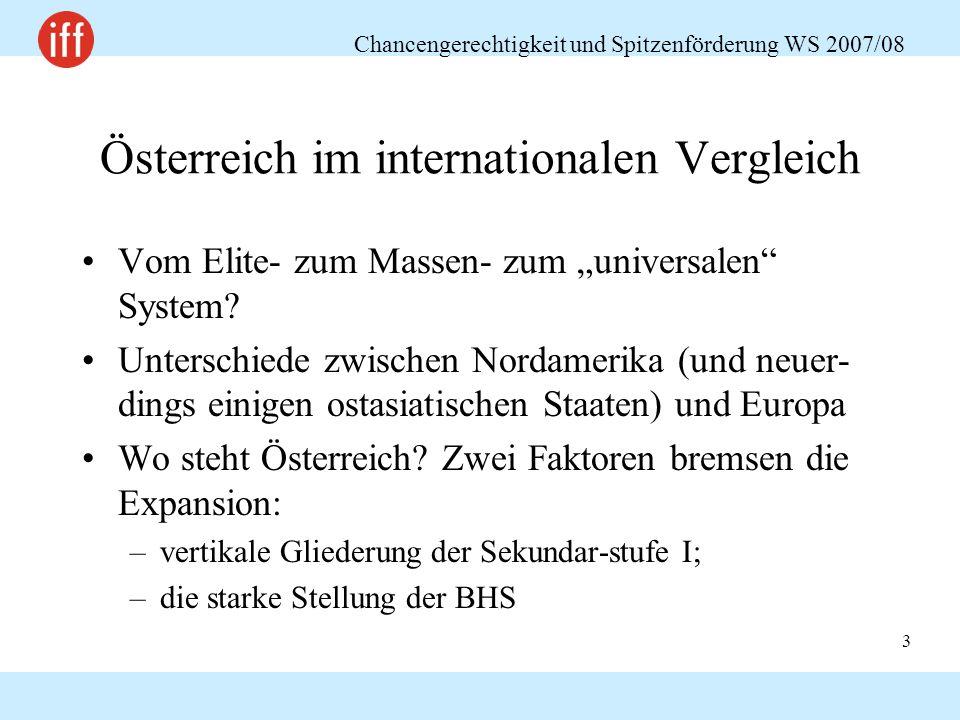 """Chancengerechtigkeit und Spitzenförderung WS 2007/08 3 Österreich im internationalen Vergleich Vom Elite- zum Massen- zum """"universalen System."""