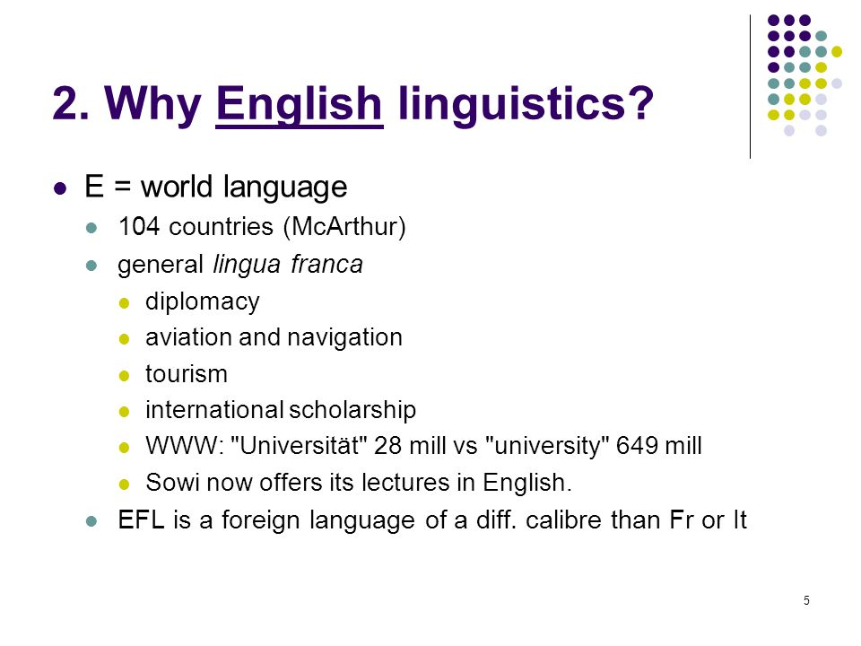 5 2. Why English linguistics.
