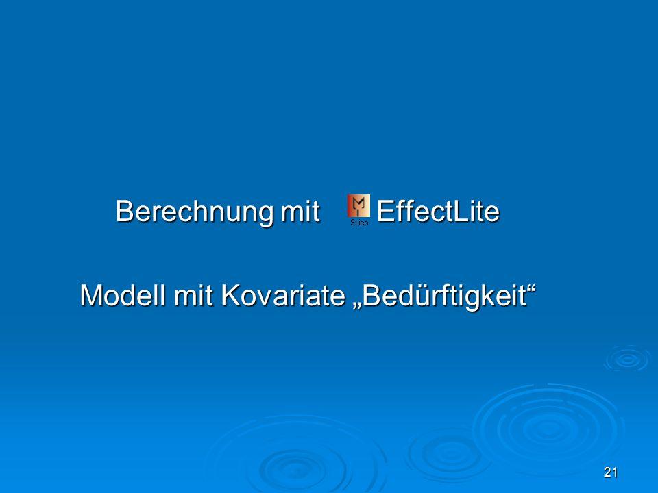 """21 Berechnung mit EffectLite Modell mit Kovariate """"Bedürftigkeit"""""""