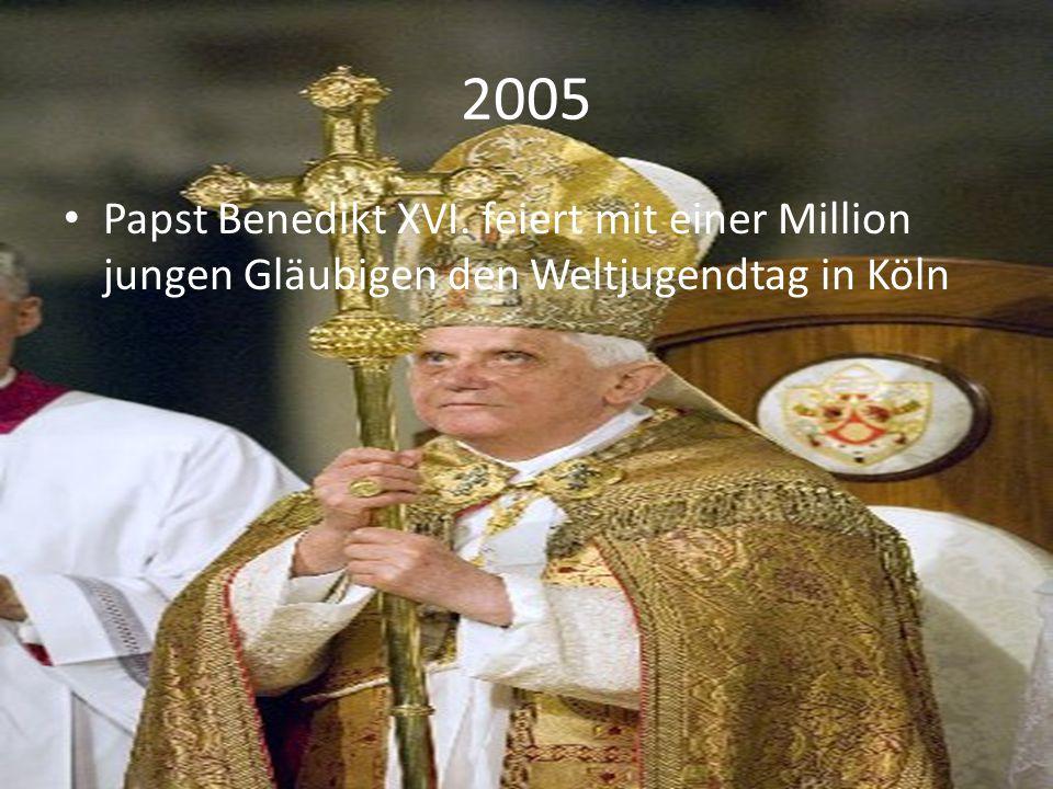 2005 Papst Benedikt XVI. feiert mit einer Million jungen Gläubigen den Weltjugendtag in Köln
