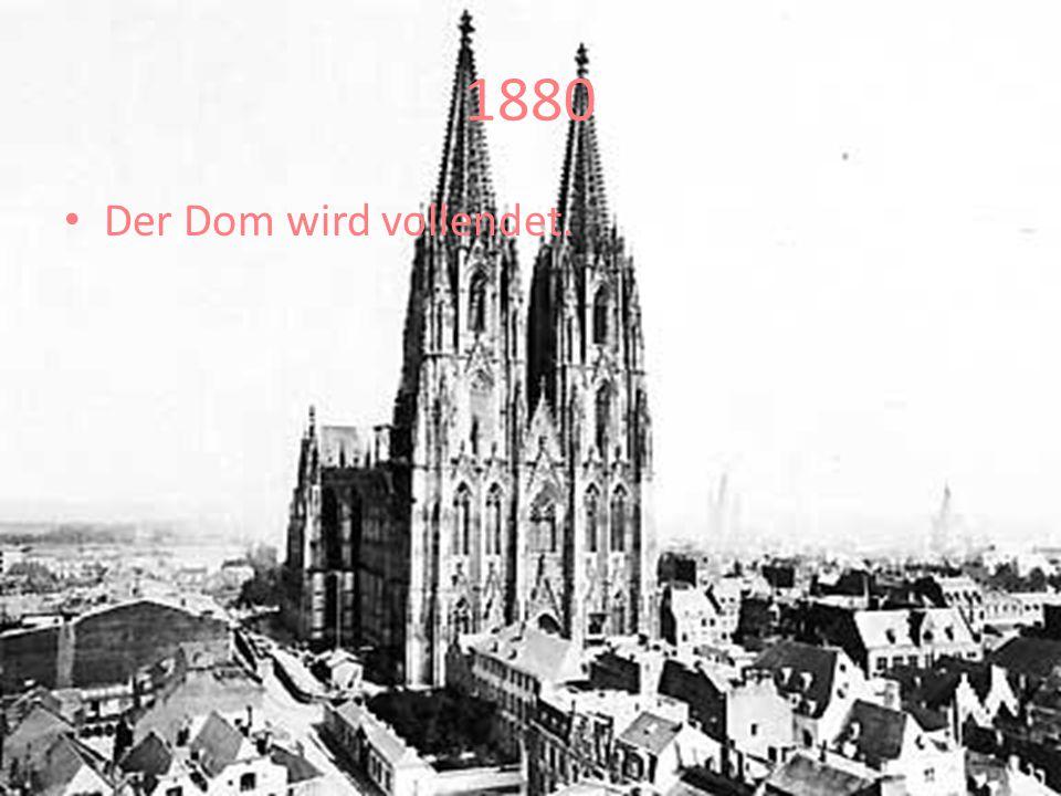 1880 Der Dom wird vollendet.