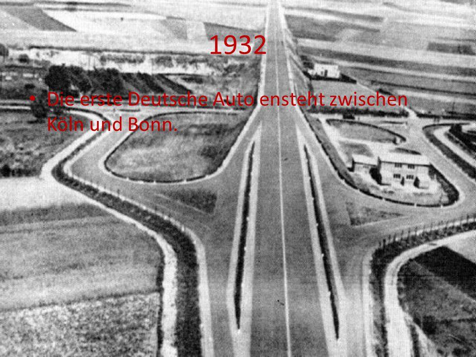 1932 Die erste Deutsche Auto ensteht zwischen Köln und Bonn.