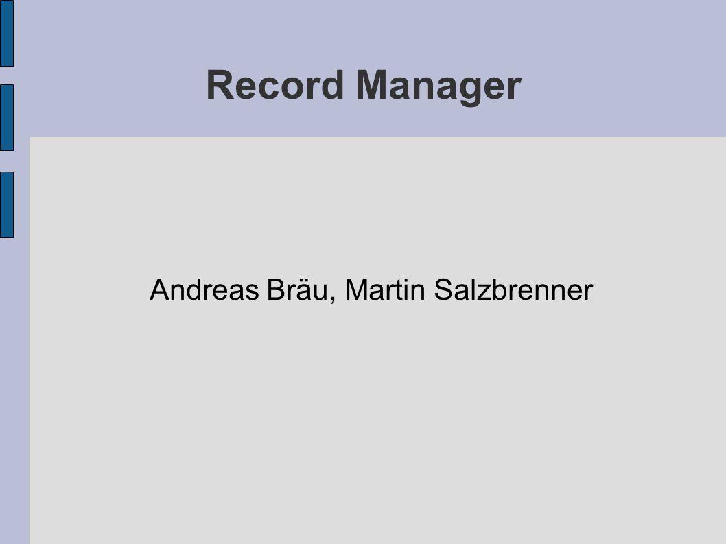 Record Manager Andreas Bräu, Martin Salzbrenner