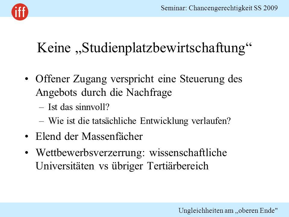 """Seminar: Chancengerechtigkeit SS 2009 Ungleichheiten am """"oberen Ende Intendierte Effekte Hat der offene Zugang die Expansion der österrei- chischen Universitäten unterstützt."""