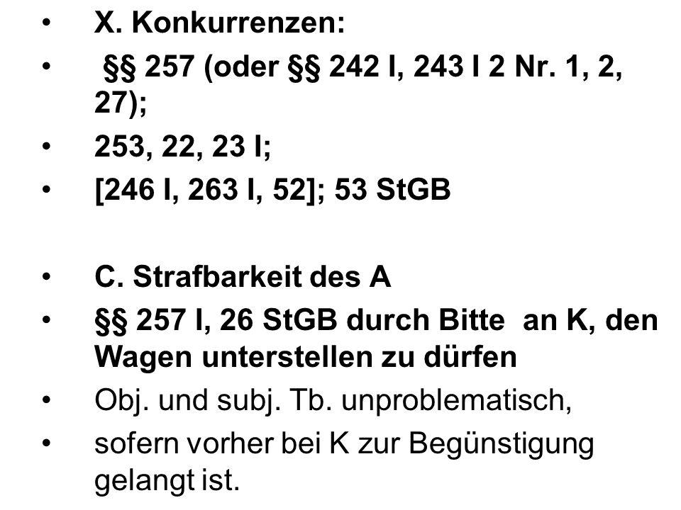 X. Konkurrenzen: §§ 257 (oder §§ 242 I, 243 I 2 Nr.