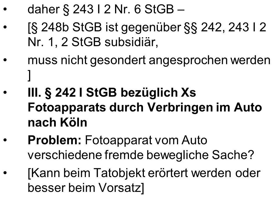 daher § 243 I 2 Nr. 6 StGB – [§ 248b StGB ist gegenüber §§ 242, 243 I 2 Nr.