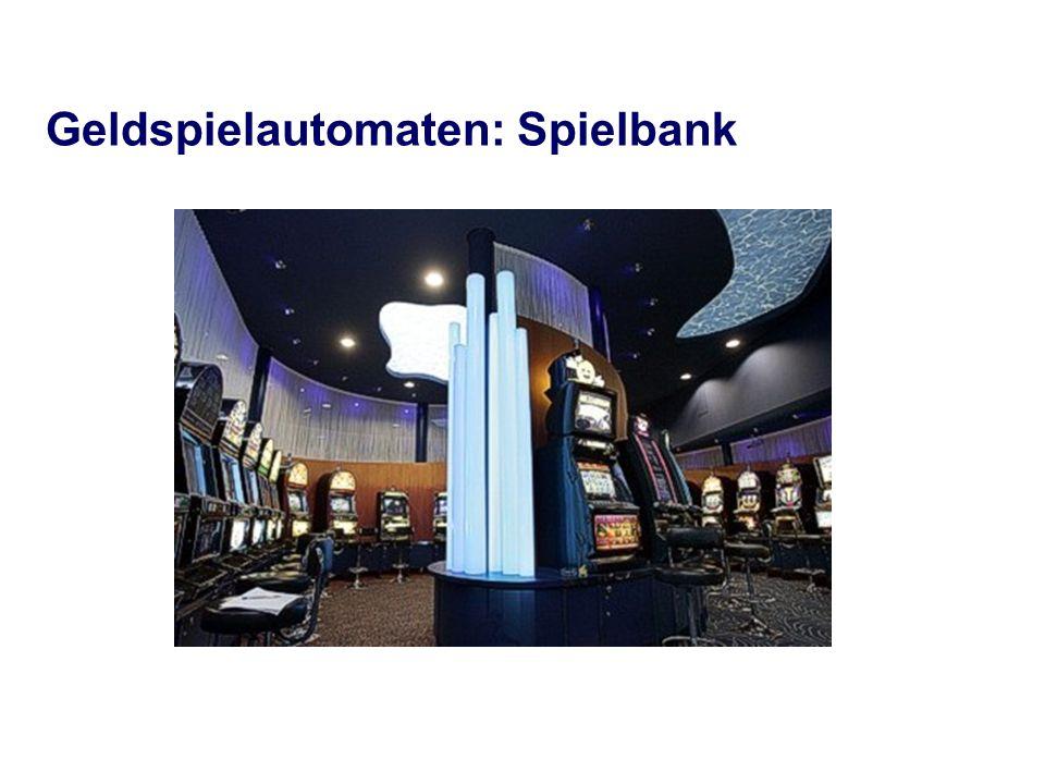 Geldspielautomaten: Spielbank