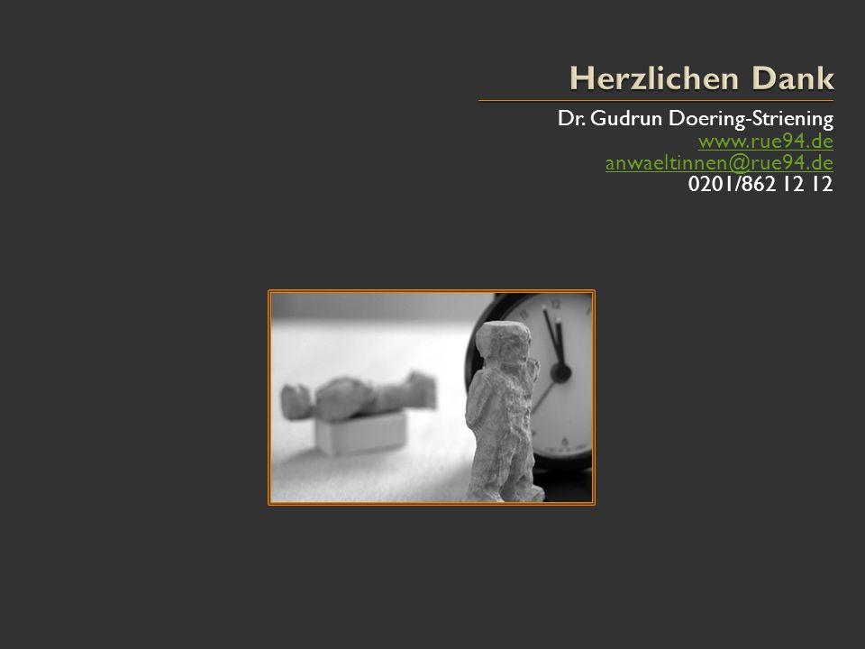 Dr. Gudrun Doering-Striening www.rue94.de anwaeltinnen@rue94.de 0201/862 12 12
