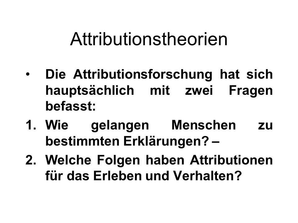 Naive Handlungsanalyse (Heider) Heider geht davon aus, dass Laien in ihren naiven Handlungstheorien zwei Kategorien von Ursachen unterscheiden, nämlich a)Ursachen, die in der Person liegen (effektive Kraft der Person) b)Ursachen, die außerhalb der Person, also in der Umgebung liegen (effektive Kraft der Umgebung).