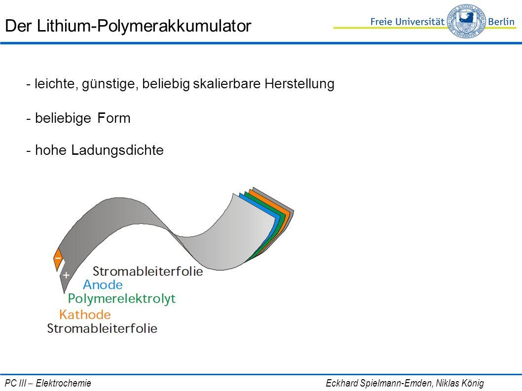 Der Lithium-Polymerakkumulator - leichte, günstige, beliebig skalierbare Herstellung - beliebige Form - hohe Ladungsdichte PC III – Elektrochemie Eckh