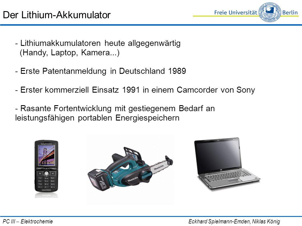 Der Lithium-Akkumulator - Lithiumakkumulatoren heute allgegenwärtig (Handy, Laptop, Kamera...) - Erste Patentanmeldung in Deutschland 1989 - Erster ko