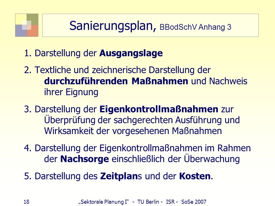 "18""Sektorale Planung I - TU Berlin - ISR - SoSe 2007 Sanierungsplan, BBodSchV Anhang 3 1."