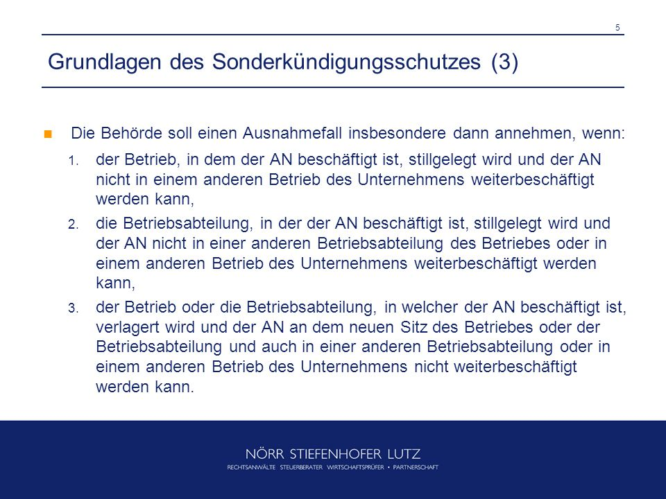 5 Grundlagen des Sonderkündigungsschutzes (3) Die Behörde soll einen Ausnahmefall insbesondere dann annehmen, wenn: 1.