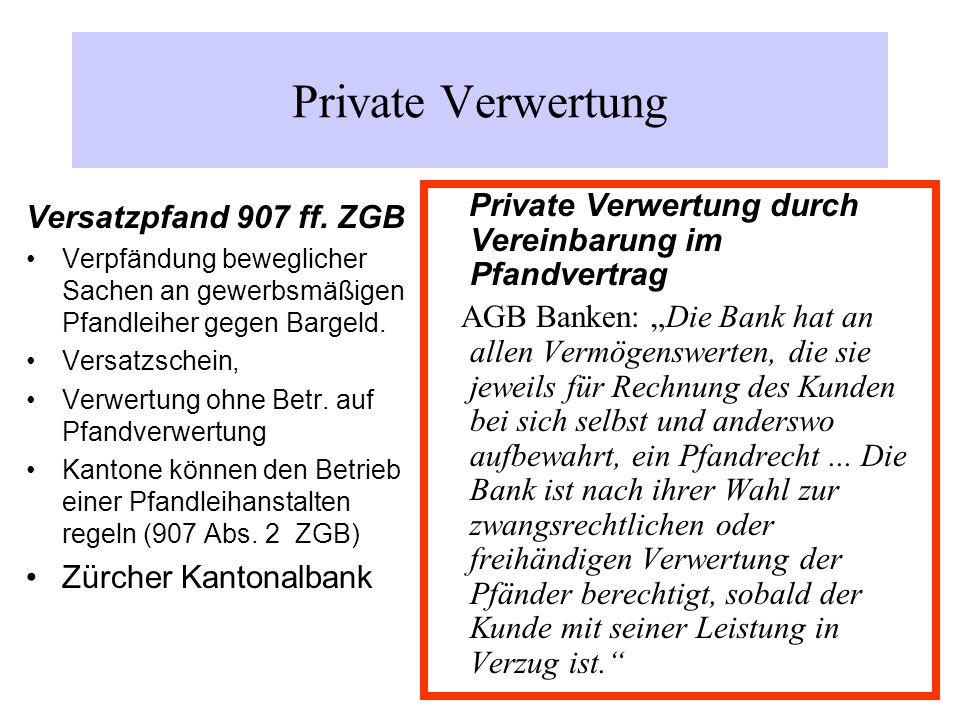 Private Verwertung Versatzpfand 907 ff. ZGB Verpfändung beweglicher Sachen an gewerbsmäßigen Pfandleiher gegen Bargeld. Versatzschein, Verwertung ohne