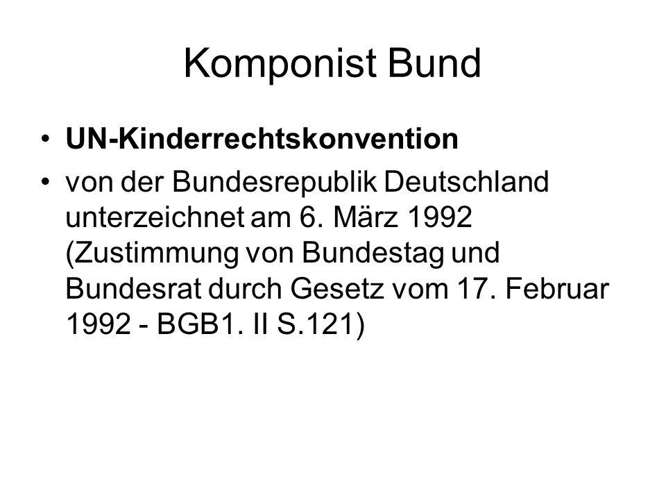 Komponist Bund UN-Kinderrechtskonvention von der Bundesrepublik Deutschland unterzeichnet am 6. März 1992 (Zustimmung von Bundestag und Bundesrat durc