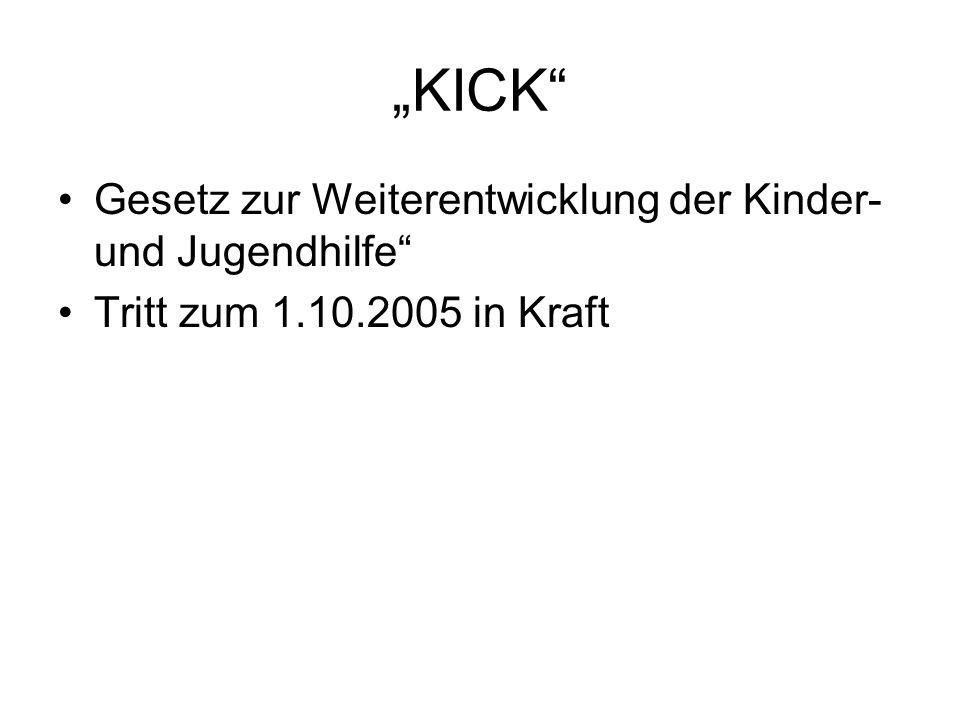 """""""KICK"""" Gesetz zur Weiterentwicklung der Kinder- und Jugendhilfe"""" Tritt zum 1.10.2005 in Kraft"""