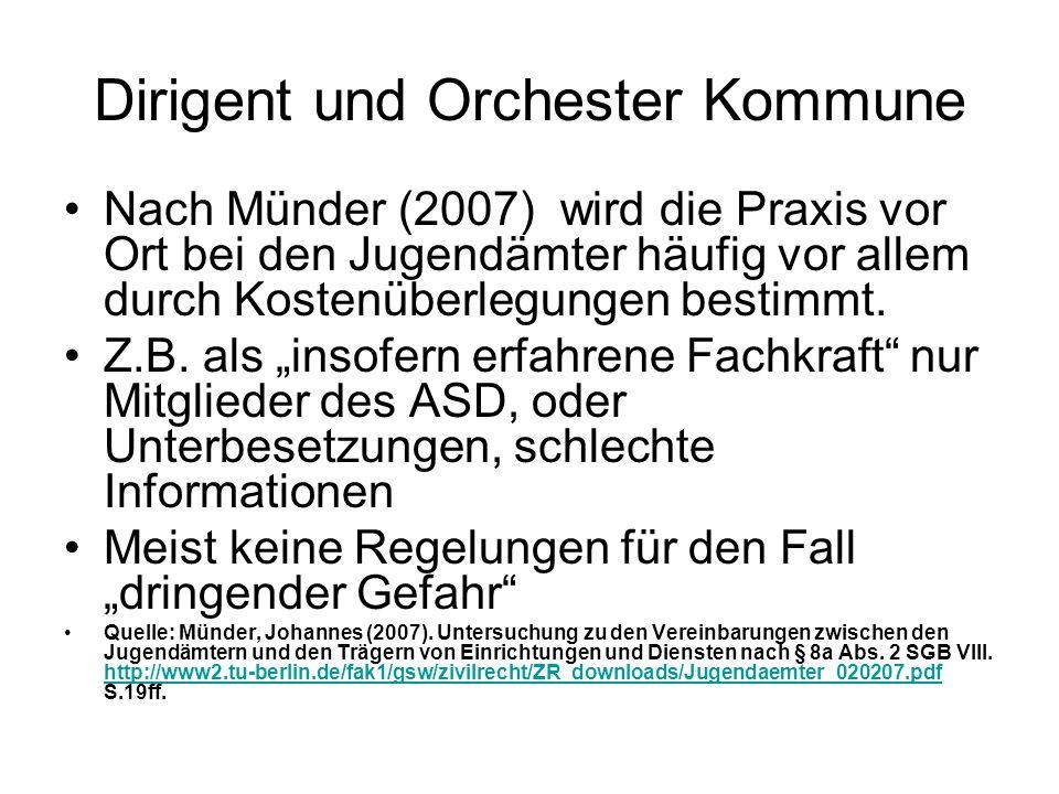 Dirigent und Orchester Kommune Nach Münder (2007) wird die Praxis vor Ort bei den Jugendämter häufig vor allem durch Kostenüberlegungen bestimmt. Z.B.