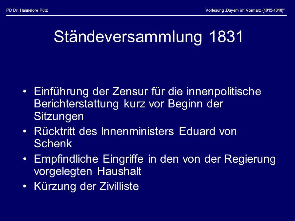 """PD Dr. Hannelore PutzVorlesung """"Bayern im Vormärz (1815-1848)"""" Ständeversammlung 1831 Einführung der Zensur für die innenpolitische Berichterstattung"""