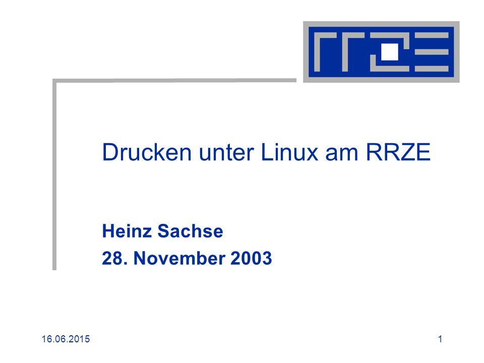 16.06.20151 Drucken unter Linux am RRZE Heinz Sachse 28. November 2003
