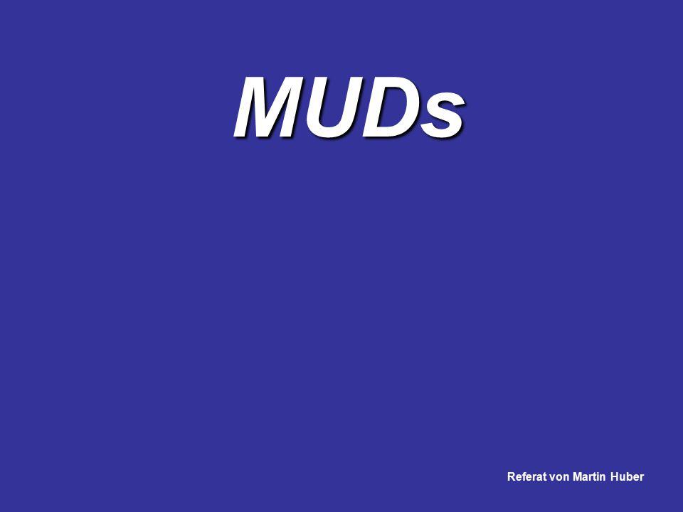 MUD Abkürzung für Multi User Dimensions oder Multi User Dungeons