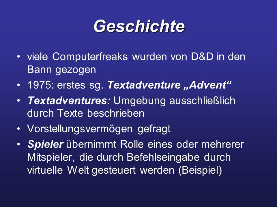 """Geschichte viele Computerfreaks wurden von D&D in den Bann gezogen 1975: erstes sg. Textadventure """"Advent"""" Textadventures: Umgebung ausschließlich dur"""