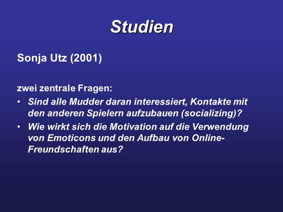 Studien Sonja Utz (2001) zwei zentrale Fragen: Sind alle Mudder daran interessiert, Kontakte mit den anderen Spielern aufzubauen (socializing).