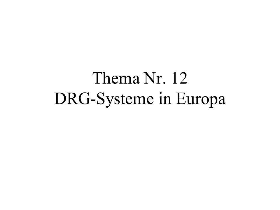 Thema Nr. 12 DRG-Systeme in Europa