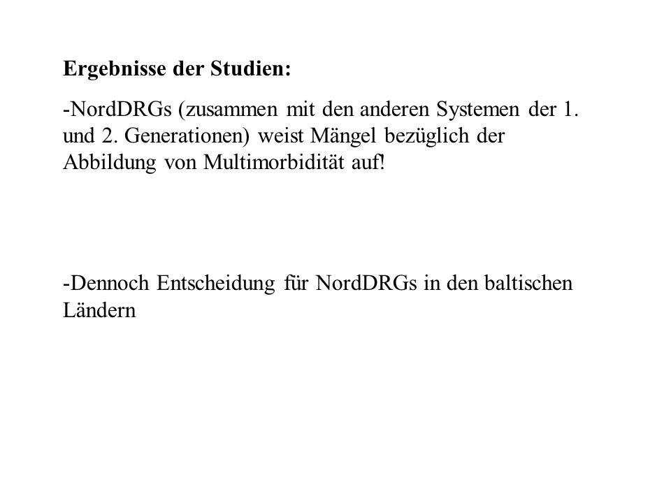Ergebnisse der Studien: -NordDRGs (zusammen mit den anderen Systemen der 1.