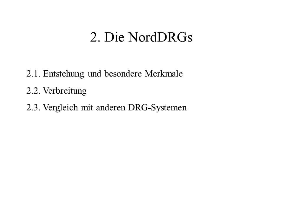 2. Die NordDRGs 2.1. Entstehung und besondere Merkmale 2.2.