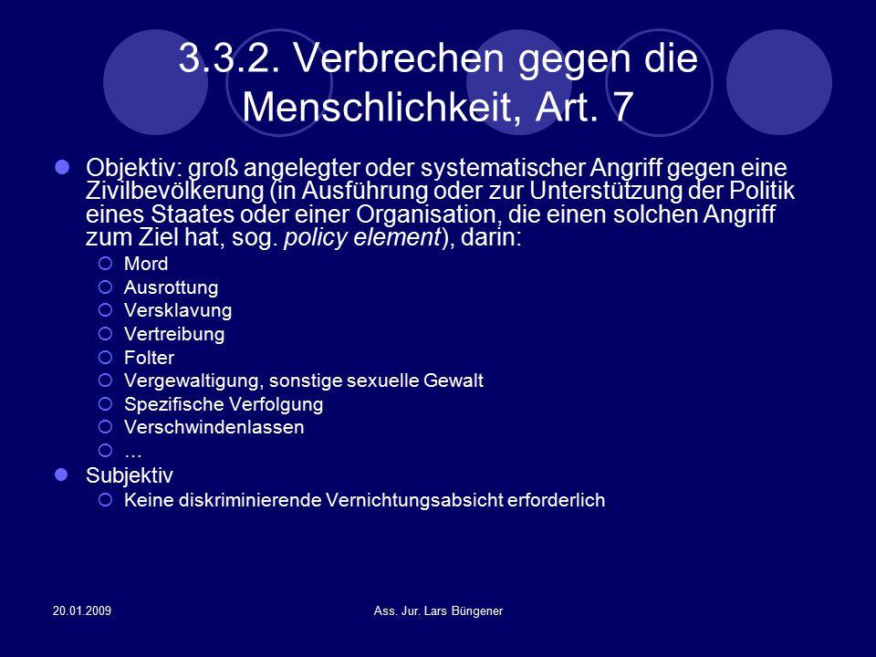 20.01.2009Ass. Jur. Lars Büngener 3.3.2. Verbrechen gegen die Menschlichkeit, Art. 7 Objektiv: groß angelegter oder systematischer Angriff gegen eine