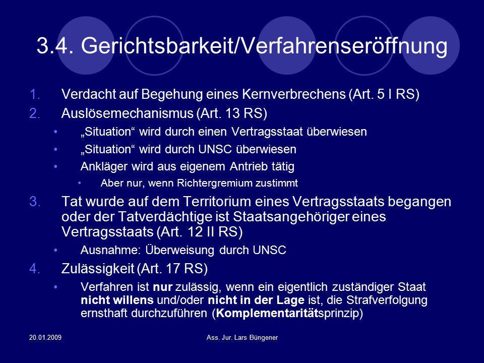 20.01.2009Ass. Jur. Lars Büngener 3.4. Gerichtsbarkeit/Verfahrenseröffnung 1.Verdacht auf Begehung eines Kernverbrechens (Art. 5 I RS) 2.Auslösemechan
