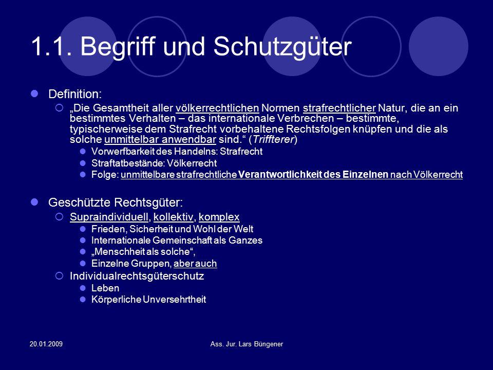 """20.01.2009Ass. Jur. Lars Büngener 1.1. Begriff und Schutzgüter Definition:  """"Die Gesamtheit aller völkerrechtlichen Normen strafrechtlicher Natur, di"""