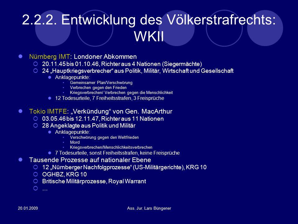 20.01.2009Ass. Jur. Lars Büngener 2.2.2. Entwicklung des Völkerstrafrechts: WKII Nürnberg IMT: Londoner Abkommen  20.11.45 bis 01.10.46, Richter aus