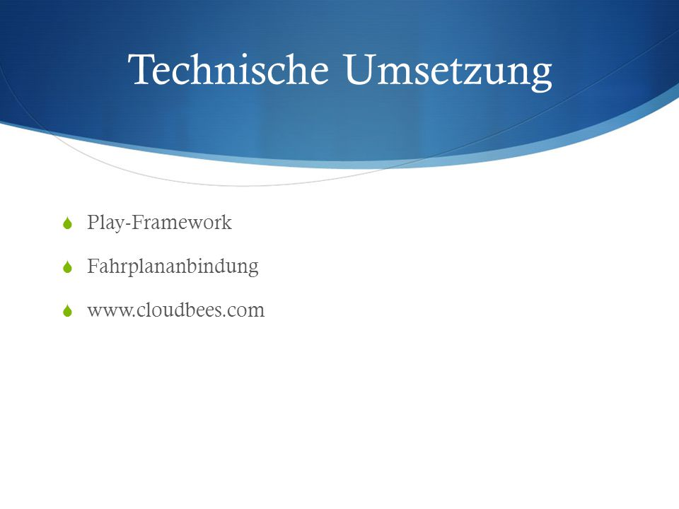 Technische Umsetzung  Play-Framework  Fahrplananbindung  www.cloudbees.com